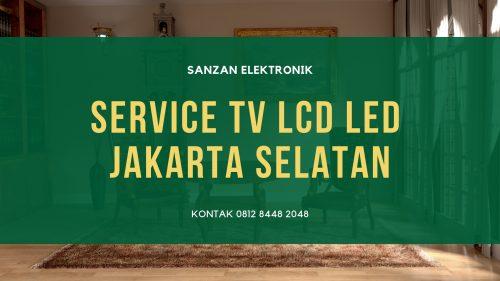 Service TV LCD LED Jakarta Selatan