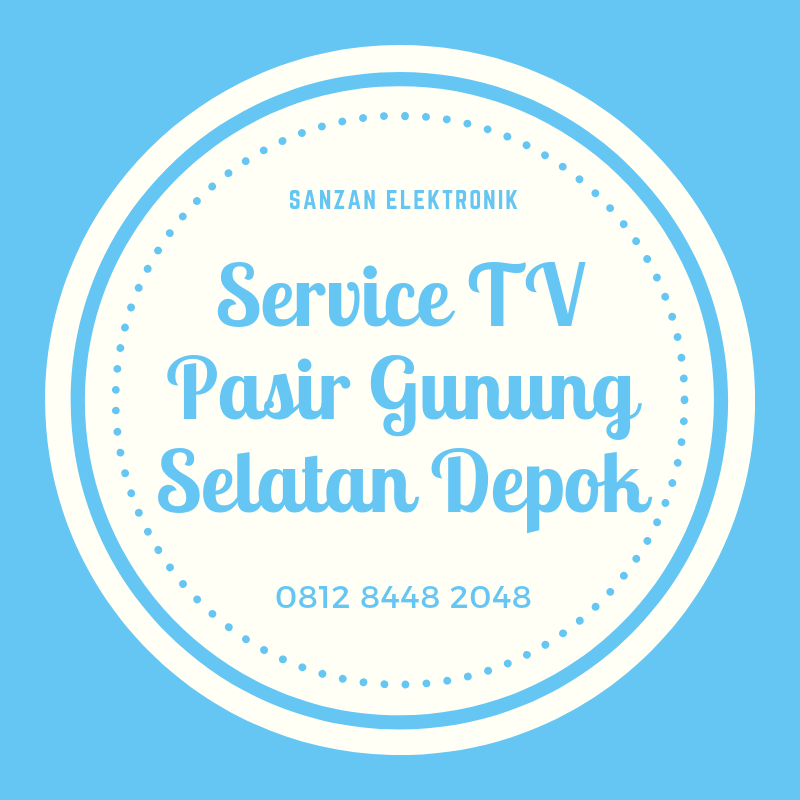 Service TV Pasir Gunung Selatan Depok