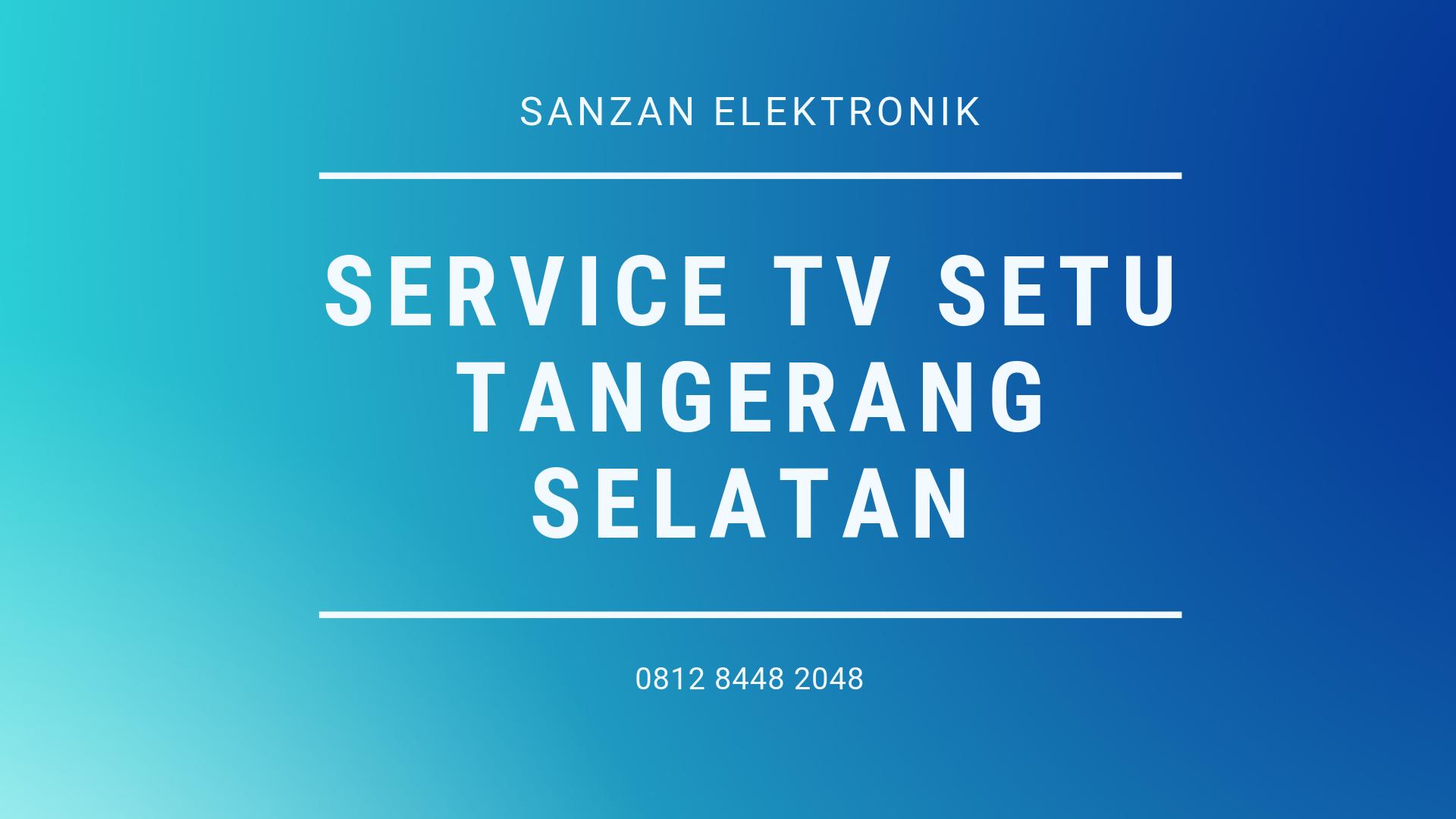 Service TV Setu Tangerang Selatan