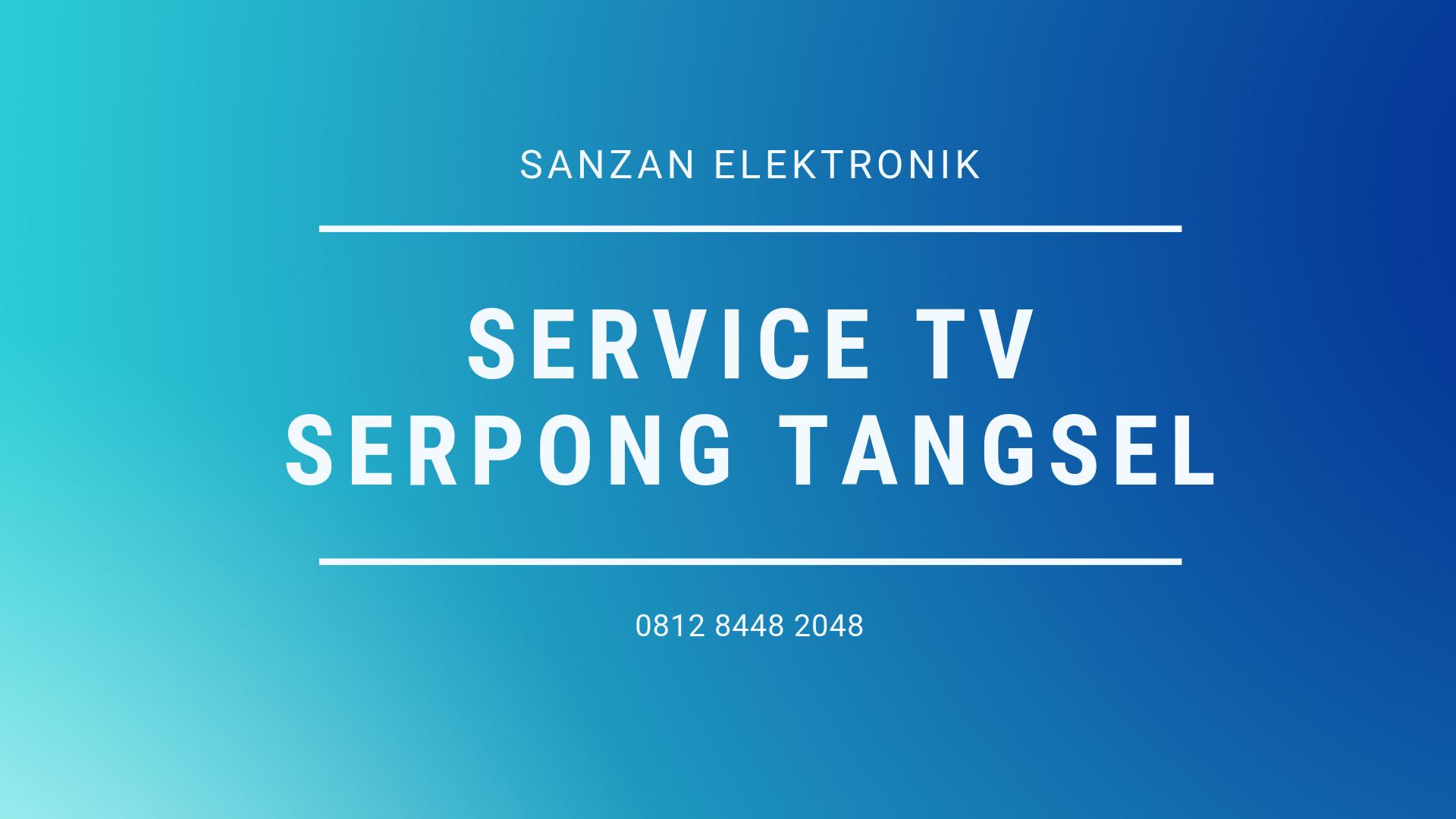 Service TV Serpong Tangsel