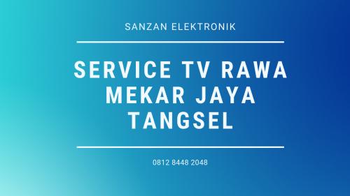 Service TV Rawa Mekar Jaya Tangsel
