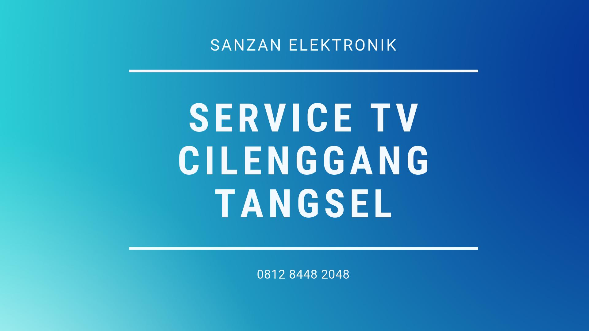 Service TV Cilenggang Tangsel