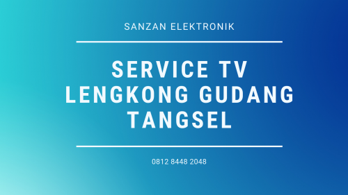 Service TV Lengkong Gudang Tangsel