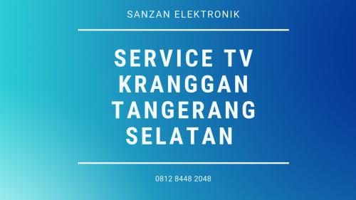 Service TV Kranggan Tangerang Selatan