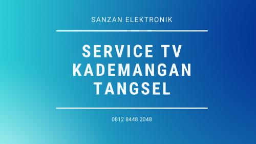 Service TV Kademangan Tangsel