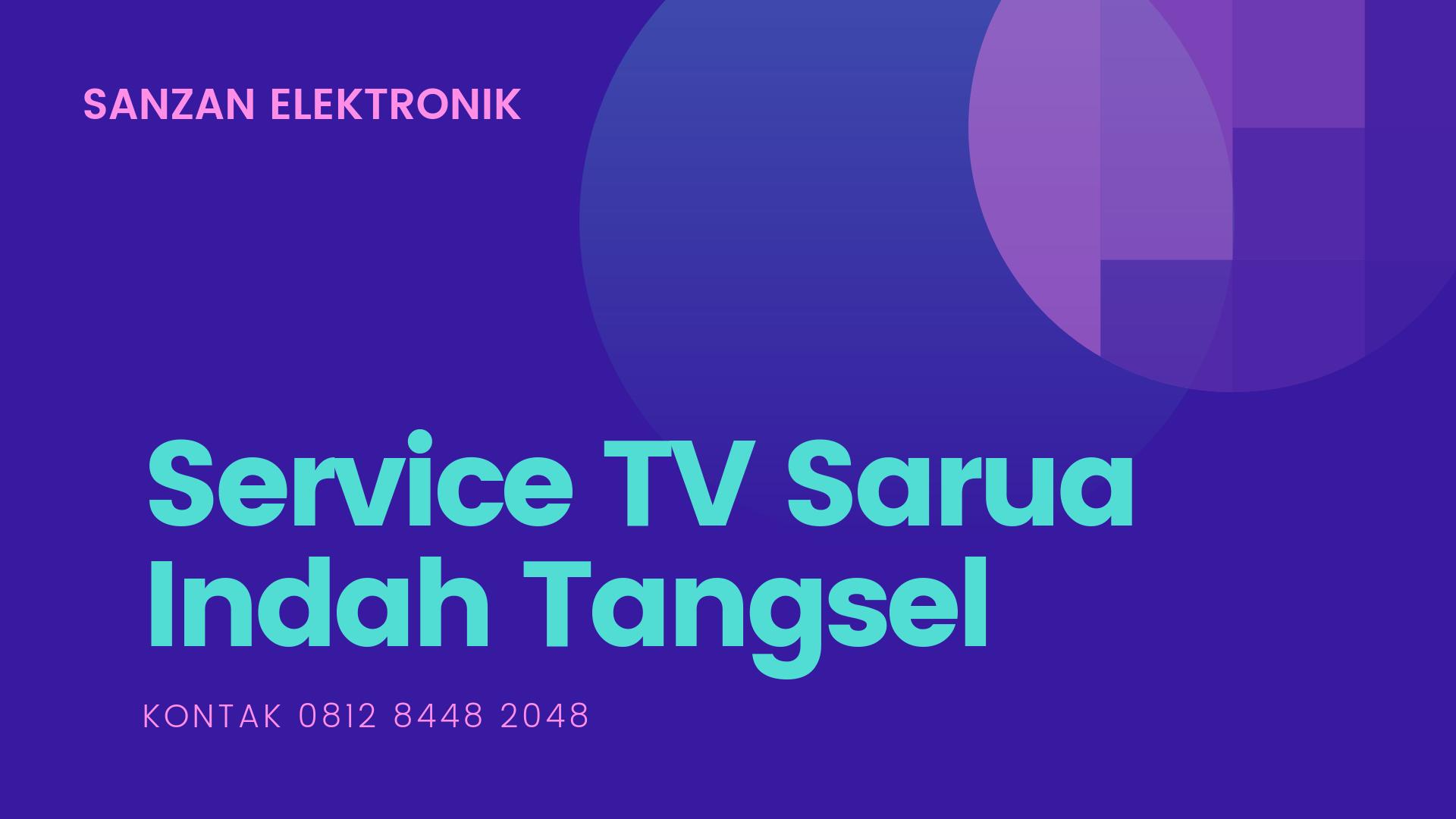 Service TV Sarua Indah Tangsel