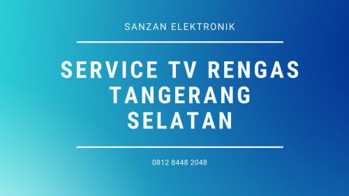 Service TV Rengas Tangerang Selatan