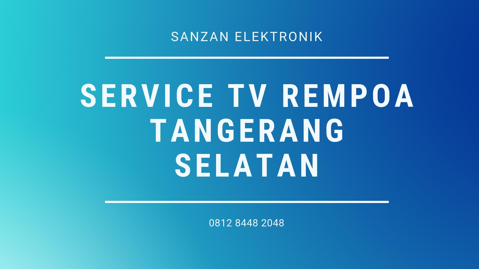 Service TV Rempoa Tangerang Selatan