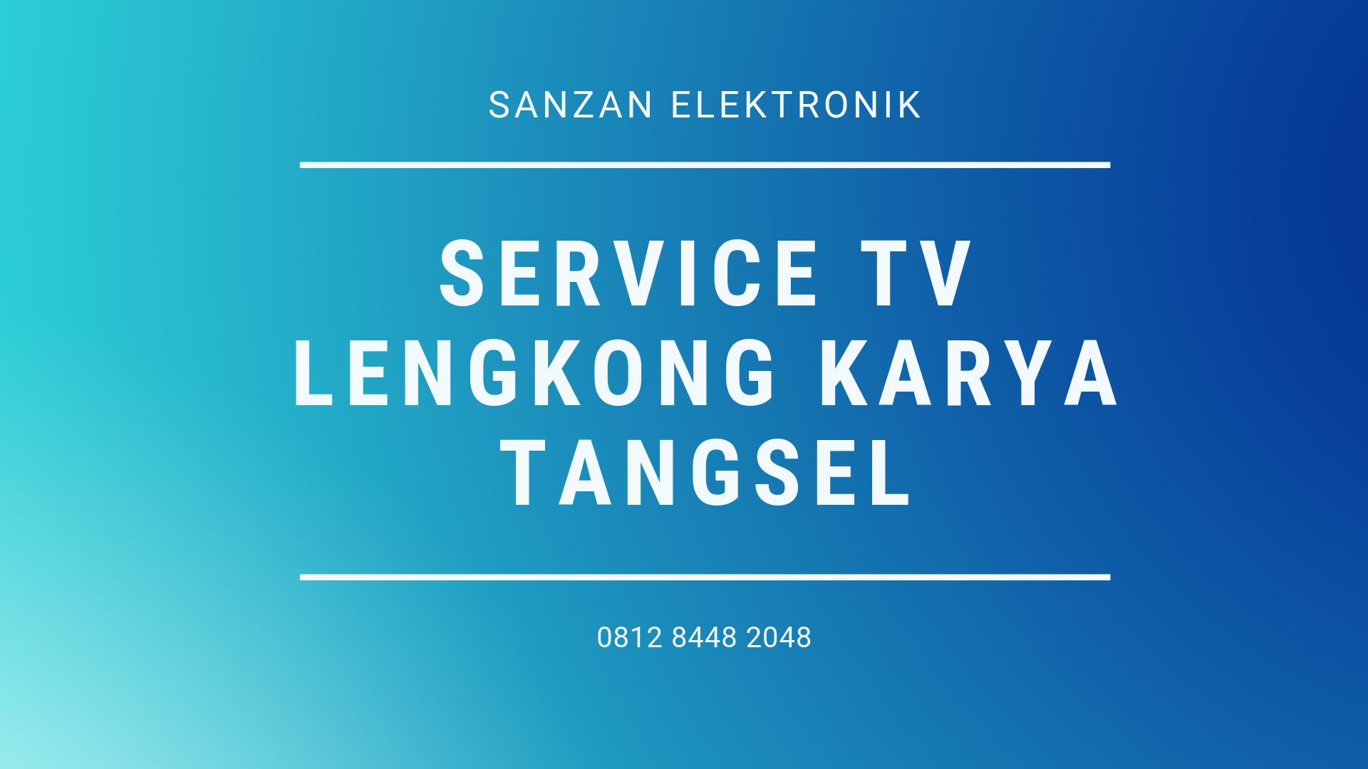 Service TV Lengkong Karya Tangsel
