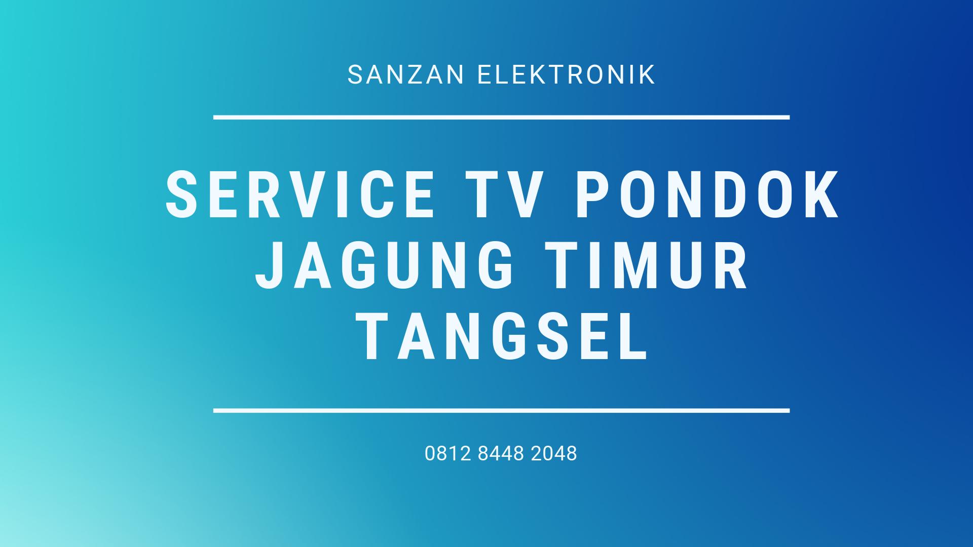 Service TV Pondok Jagung Timur Tangsel