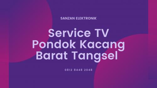 Service TV Pondok Kacang Barat Tangsel