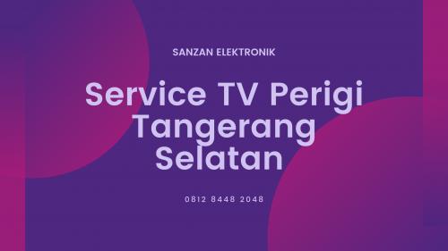 Service TV Perigi Tangerang Selatan