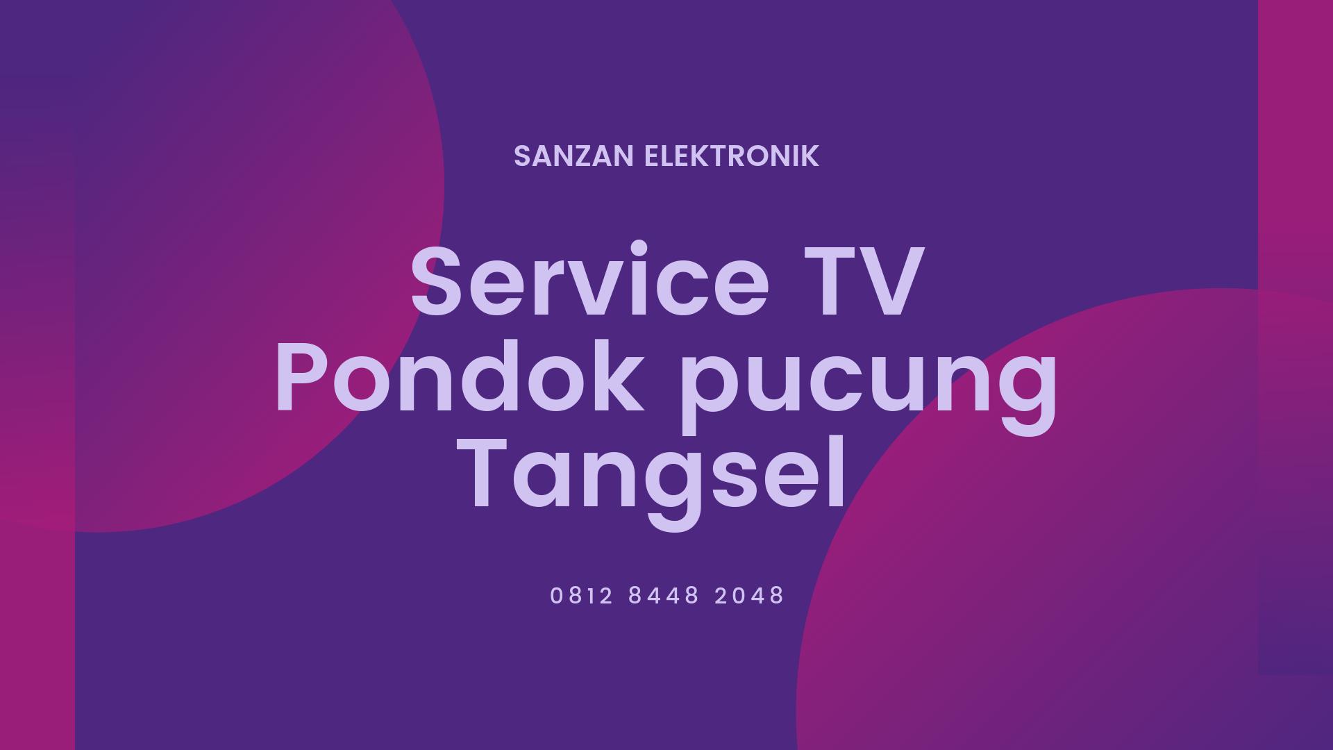 Service TV Pondok Pucung Tangsel